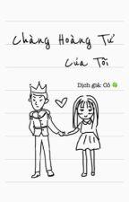 Chàng Hoàng Tử của Tôi by Comuathu123456