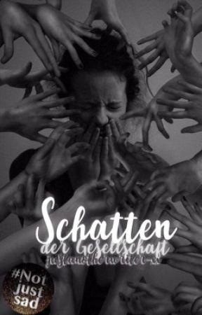 Schatten der Gesellschaft by justanotherwriter-xx