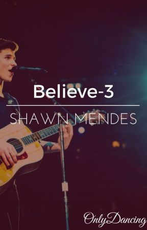 Believe-3 Shawn Mendes by OnlyDancing