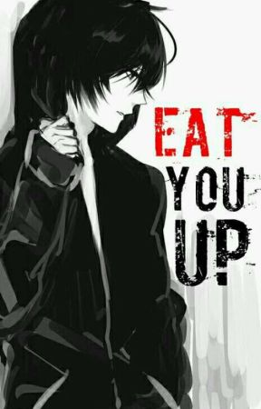 Eat you up by HiremikoChan