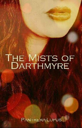 The Mists of Darthmyre by Panthera-Lupus
