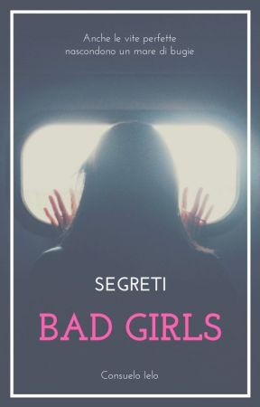 BAD GIRLS -Segreti- by SkyRu90