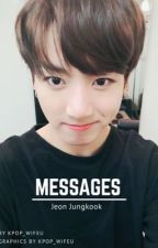 Messages ; Jeon JungkookxReader(COMPLETED) by kpop_wifeu