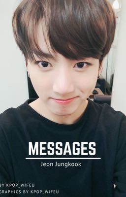 Messages ; Jeon JungkookxReader(COMPLETED)
