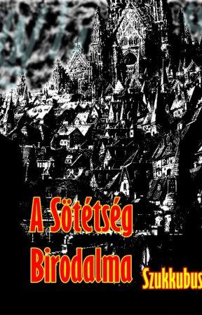 A Sötétség Birodalma by Szukkubusz