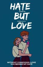 Hate but Love by blazefm