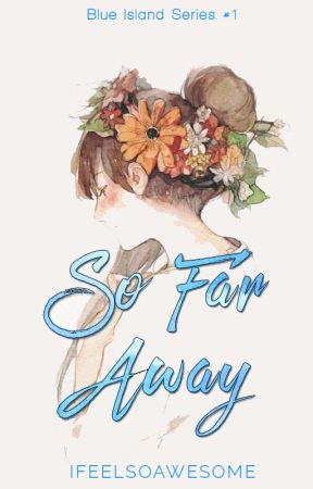 So Far Away by IFeelSoAwesome