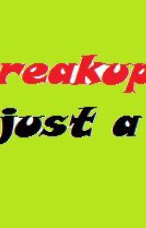 It's not breakup.. it's just a break by injarv