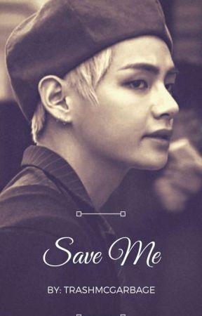 Save me.. | Kim Taehyung by TrashMcGarbage