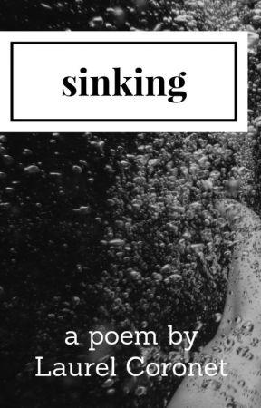 Sinking: A Poem by laurel_coronet