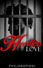 Heartless Love by PhilosoPogi