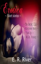 Erotica Short Stories by teardropsriver