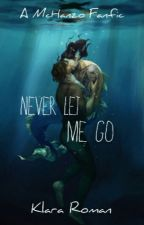 Never Let Me Go (A McHanzo Fanfic) by KlaraRoman