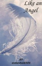 Like an Angel. by asmashaikh04