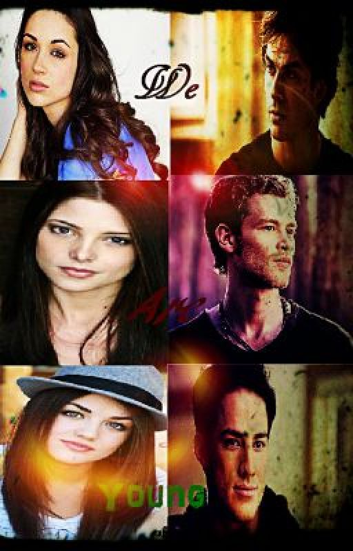 We Are Young (Vampire Diaries FanFic) by KerryKfly2