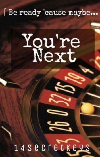 You're Next - ° - Wattpad