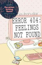 Error 404: Feelings Not Found by neutron-star