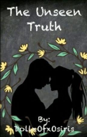 The Unseen Truth by DollxOfxOsiris