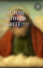 YOUTUBE TRUTH OR DAREEE!!!!! by captainhippo_647