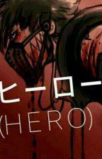 ヒーロー (H E R O)  | VillainDeku by Ninoo-chan