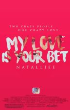 My love is your bet by Natalliee