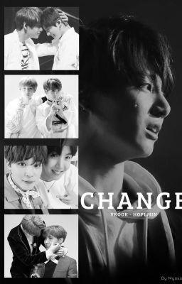 [LONGFIC] CHANGE [VKOOK HOPEMIN]