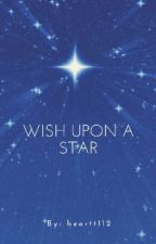 Wish Upon a Star by heartt112