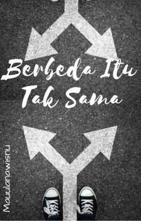 Berbeda Itu Tak Sama by mauulanawisnu