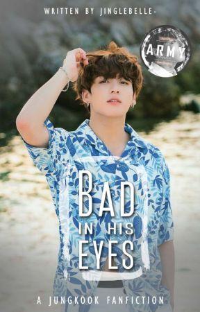 Bad in His Eyes | JJK ✓ by jinglebelle-