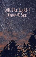 All the Light I Cannot See by rubyjean_jacket