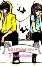 Till I Found You. ♥ [Fin.] by MarissReads_
