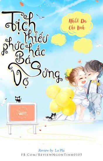 Tịch thiếu phúc hắc bá sủng vợ - Nhất Dạ Chi Linh