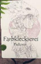 Farbkleckserei [2017] by Fallonir