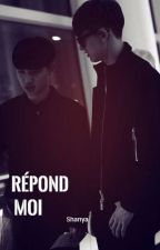 Répond moi [ ChanSoo] by Rienma_OMD