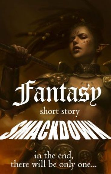 Fantasy Short Story Smack Down by SpeculativeThoughts