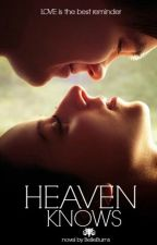 Heaven Knows by BelleBurns