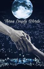 Three Empty Words [Shawn Mendes FF] by Neverand4ever