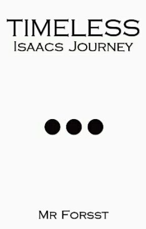 TIMELESS: Isaacs Journey by Forsst