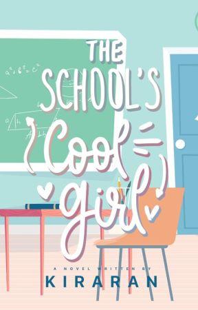 The School's Cool Girl by xXWolf_GirlXx