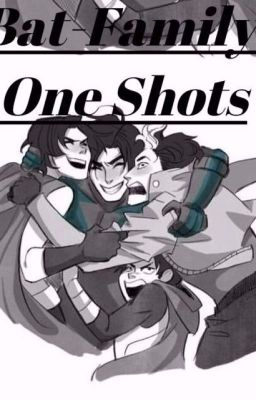 Bat-Family and Bat-Mom-(Batman)One Shots - Layna - Wattpad