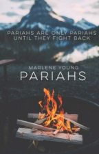 PARIAHS by MissMarleneYoung