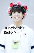 Jungkook's Sister?! by themixedone03