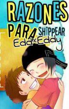 - Razones para Shippear; Edd×Eddy - [Ed, Edd y Eddy] by DaddyNima-10