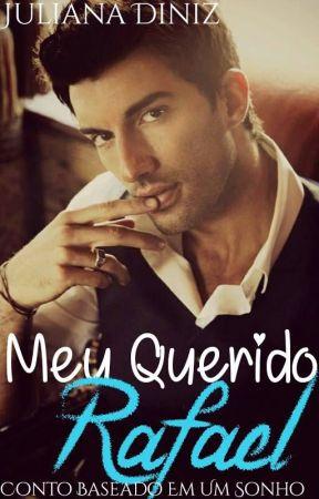 Meu Querido Rafael by AutoraJulianaDiniz