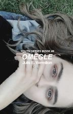 Omegle [Youth Series ~ Book #8] by ravenxblood