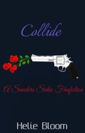 Collide (A Sanders Sides FanFiction) by waterviking4