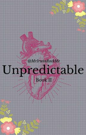 Unpredictable - Book II - Cashton by MrHoranRockMe