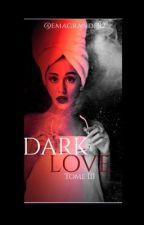 DARK LOVE TOME 3   Zariana by emagrande92