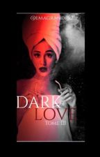Dark Love Tome 3 -Dream | Zariana by emagrande92