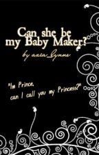 Can she be my baby maker? by azia_lynne